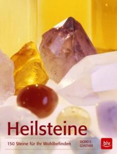 Sigrid E. Günther Heilsteine 150 Steine für Ihr Wohlbefinden finden Sie im gut sortieren Buchhandel!