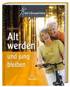 """Karl Hecht: """"Alt werden und jung bleiben"""" finden sie im gut sortieren Buchhandel!"""